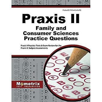 Praxis II Family and Consumer Sciences Practice Questions: Praxis II Practice Tests & Exam Review for the Praxis...