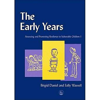 The Early Years : Assessing and Promoting Resilience in Vulnerable Children