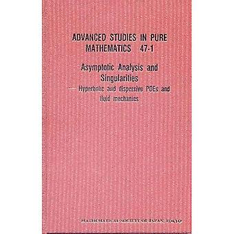 Asymptotic Analysis and Singularities: Hyperbolic and Dispersive Pdes and Fluid Mechanics
