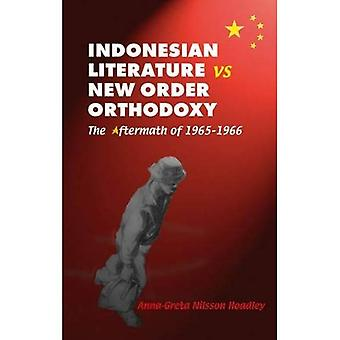 Indonesian Literature vs New Order Orthodoxy: The Aftermath Of 1965-1966