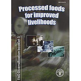 Processed Foods For Improved Livelihoods: Fao Diversification Booklet No. 5