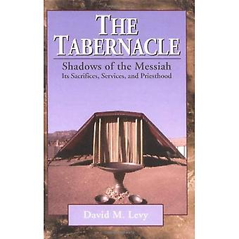 The Tabernacle--Shadows of the Messiah