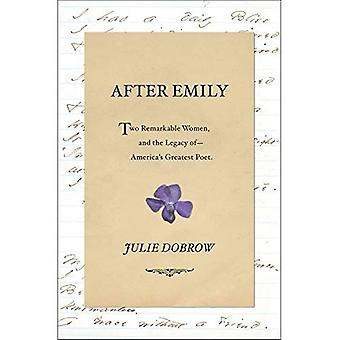 After Emily: Two Remarkable� Women and the Legacy of America's Greatest Poet