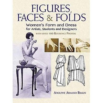 Figures, Faces & Folds: Women's Form and Dress for� Artists, Students and Designers