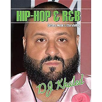 DJ Khaled (Hip-Hop & R&b: Culture, Music & Storytelling)