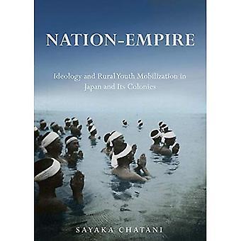 Nationen-Empire: Ideologi och landsbygdens ungdom mobilisering i Japan och dess kolonier (studier av Weatherhead östasiatiska Institutet, Columbia University)