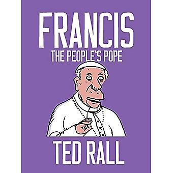 Francis, The People's Pope