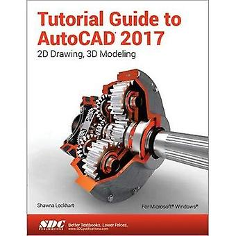 Tutorial Guide to AutoCAD 2017