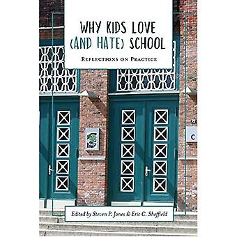 Why Kids Love (and Hate) School: Volume 2: Reflections on Practice (Academy for Educational Studies)
