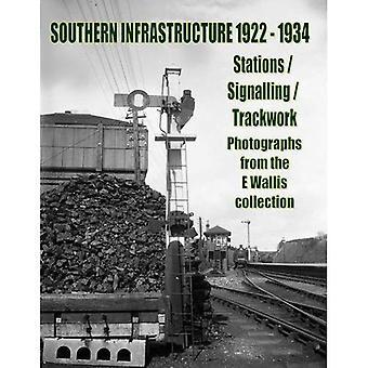 Infrastructure du Sud 1922-1934: Stations / signalisation / Trackwork (broché)