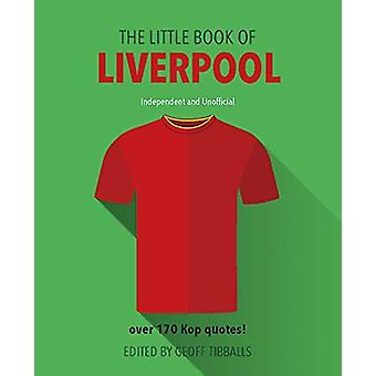 The Little Book of Liverpool FC by Geoff Tibballs - 9781780979663 Book