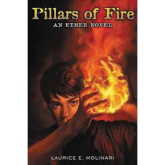 Pillars of Fire by Molinari & Laurice Elehwany