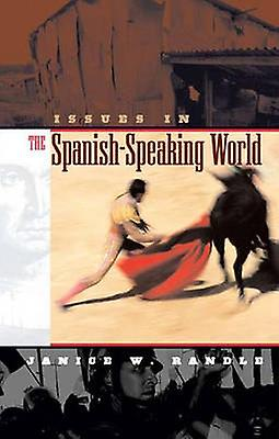 Issues in the SpanishSpeaking World by Randle & Janice W.