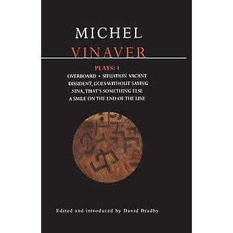 Vinaver Plays 1 Overboard Situation Vacant Dissident Goes Without Saying Nina Thats Something Else A Smile on by Vinaver & Michel