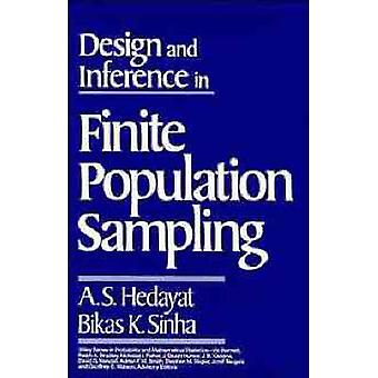 Design and Inference in Finite Population Sampling by Hedayat & A. S.