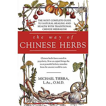 The Way of Chinese Herbs by Tierra & Michael