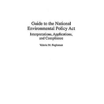 Leitfaden für die National Environmental Policy Act Interpretationen Anwendungen und Compliance von Fogleman & Valerie