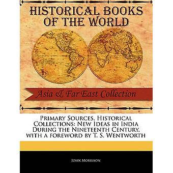 Nieuwe ideeën in India tijdens de negentiende eeuw door Morrison & John