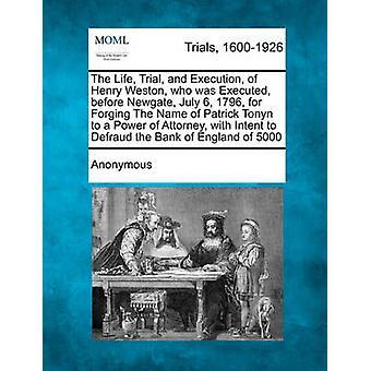 Die Life-Studie und Ausführung von Henry Weston, der vor Newgate 6. Juli 1796 für Schmieden die Namen von Patrick Tonyn, eine Vollmacht in der Bank Englan betrügerischer Absicht von Anonymous hingerichtet wurde