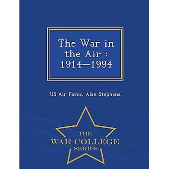 The War in the Air  19141994  War College Series by US Air Force