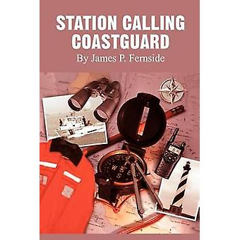 Station Calling Coastguard by Fernside & James P.