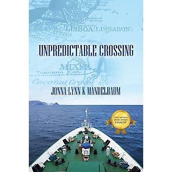 Unpredictable Crossing by Mandelbaum & JonnaLynn K.