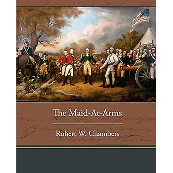 The MaidAtArms by Chambers & Robert W.