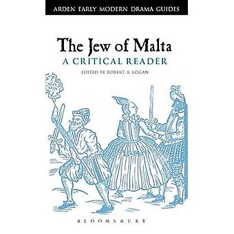 The Jew of Malta A Critical Reader by Logan & Robert A.