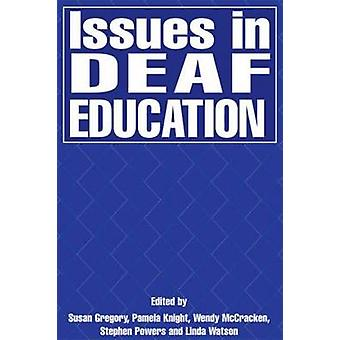 Issues in Deaf Education by Gregory