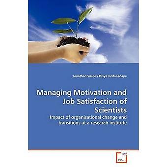 Verwaltung von Motivation und Arbeitszufriedenheit der Wissenschaftler von Snape & Jonathan