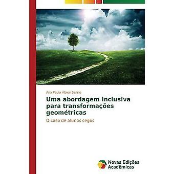 Uma abordagem inclusiva para transformaes geomtricas by Albieri Serino Ana Paula