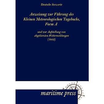 Anweisung zur Fhrung des Kleinen Meteorologischen Tagebuchs Form A by Deutsche Seewarte