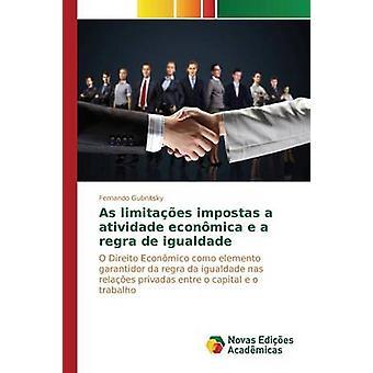 As limitaes impostas a atividade econmica e a regra de igualdade by Gubnitsky Fernando