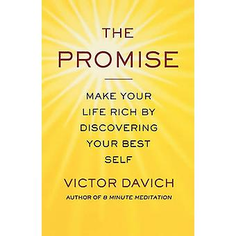 The Promise - Make Your Life Rich by Discovering Your Best Self by Vic