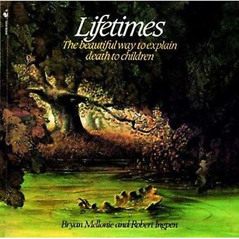 Lifetimes - A Beautiful Way to Explain Death to Children by Bryan Mell