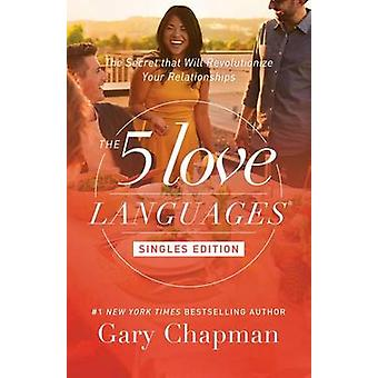The 5 Love Languages Singles Edition - The Secret That Will Revolution