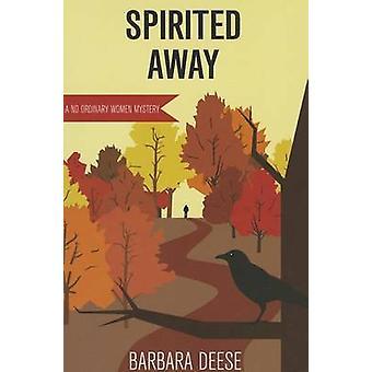Spirited Away by Barbara Deese - 9780878396566 Book