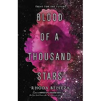 Blood of a Thousand Stars by Rhoda Belleza - 9781101999134 Book