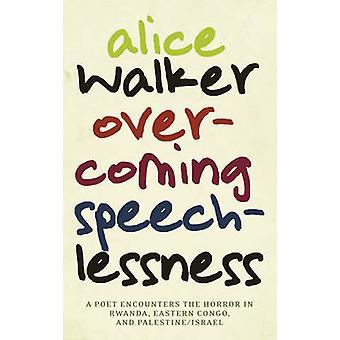 Overcoming Speechlessness by Alice Walker - 9781583229170 Book