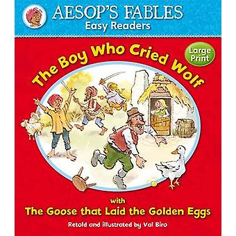 The Boy Who Cried Wolf - with The Goose That Laid the Golden Eggs by V
