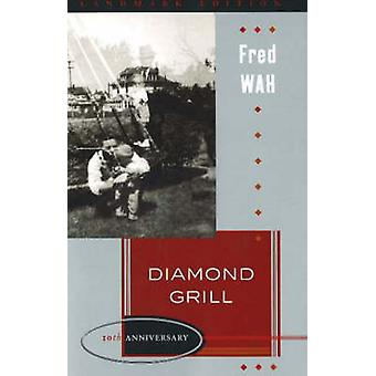 Diamond Grill (Landmark 10th anniversary ed) by Fred Wah - 9781897126