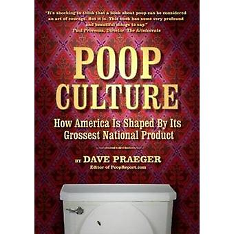Poop Culture by Dave Praeger - 9781932595215 Book