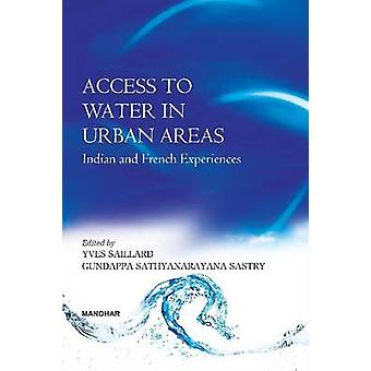 Access to Water in Urban Areas - Indian & French Experiences by Yves S