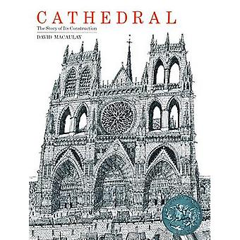 Cathedral - The Story of Its Construction by David Macaulay - 97808085
