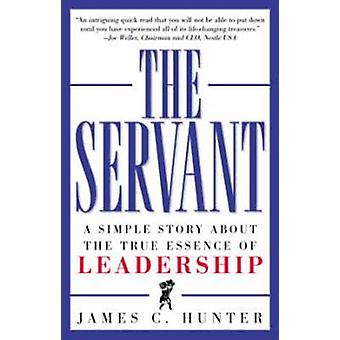 the servant by james c hunter essay The servant - hunter, james c - new hardcover book brand new 17 product ratings $1794 save the servant hunter to get e-mail alerts and updates on your ebay.
