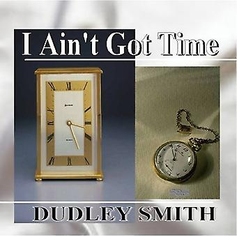 Dudley Smith - I Ain't Got tijd [CD] USA import