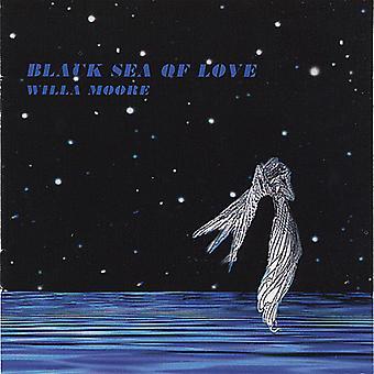 Willa Moore - Black Sea of Love [CD] USA import
