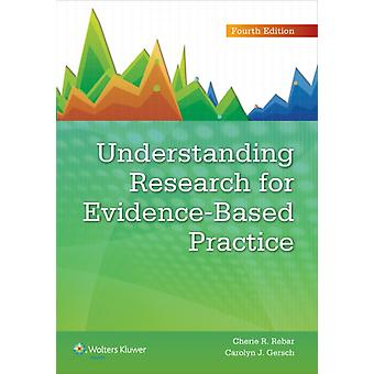 Understanding Research for Evidence-Based Practice (Paperback) by Rebar Cherie R. Gersch Carolyn J.
