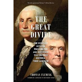 The Great Divide - The Conflict Between Washington and Jefferson That