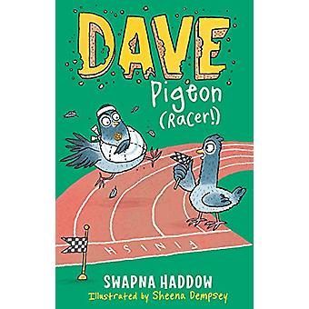 Dave Pigeon (Racer!) by Swapna Haddow - 9780571336906 Book